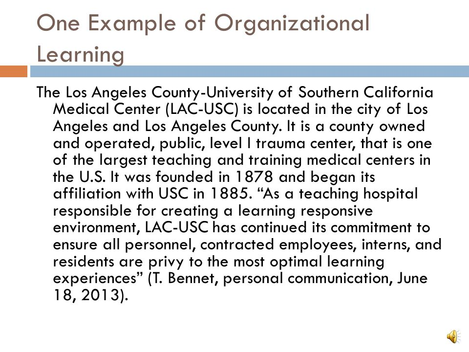 One Example of Organizational Learning The Los Angeles County-University of Southern California Medical Center (LAC-USC) is located in the city of Los Angeles and Los Angeles County.