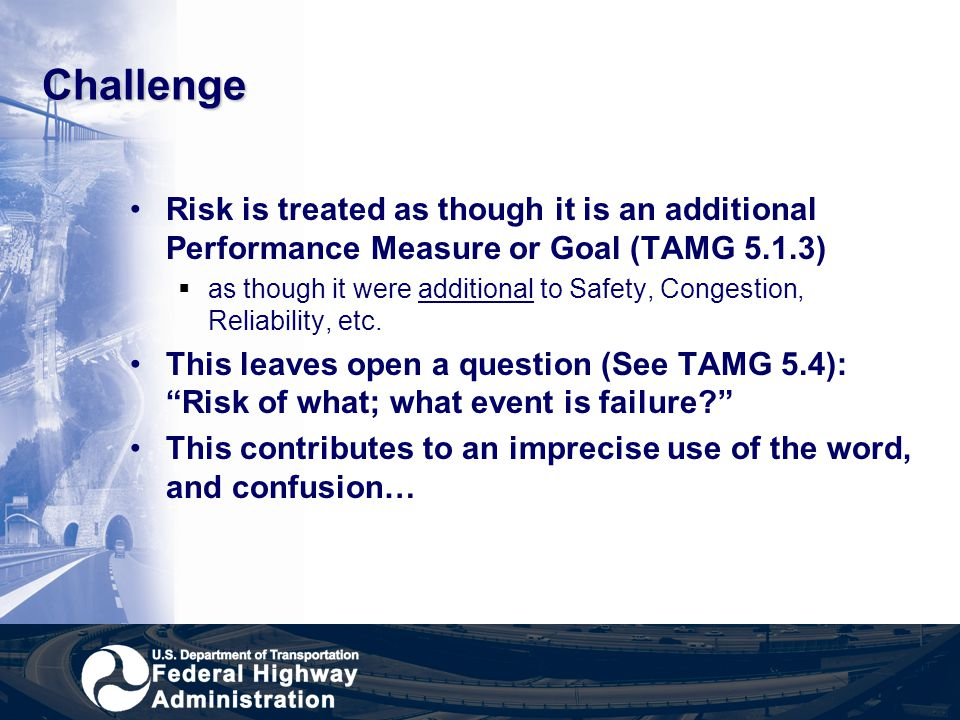 Challenge Risk is treated as though it is an additional Performance Measure or Goal (TAMG 5.1.3)  as though it were additional to Safety, Congestion,