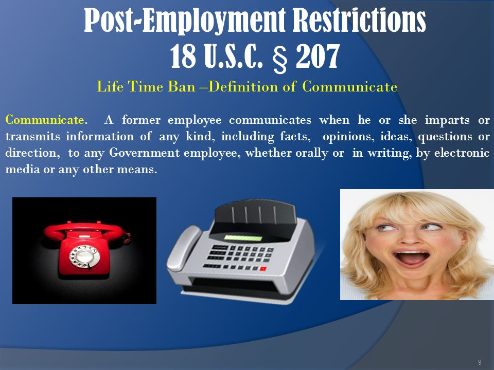 Post-Employment Restrictions 18 U.S.C.§ 207 10 Life Time Ban –Definition of Appearance Appearance.