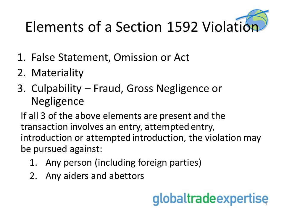Elements of a Section 1592 Violation 1.Entry - occurs when goods are actually released into the commerce of the U.S.