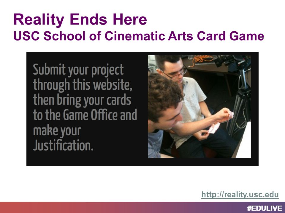 #EDULIVE Reality Ends Here USC School of Cinematic Arts Card Game http://reality.usc.edu