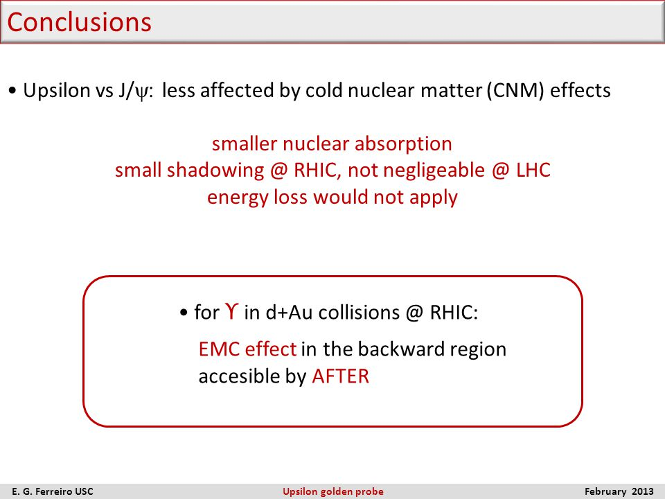 Upsilon vs J/  less affected by cold nuclear matter (CNM) effects smaller nuclear absorption small shadowing @ RHIC, not negligeable @ LHC energy l
