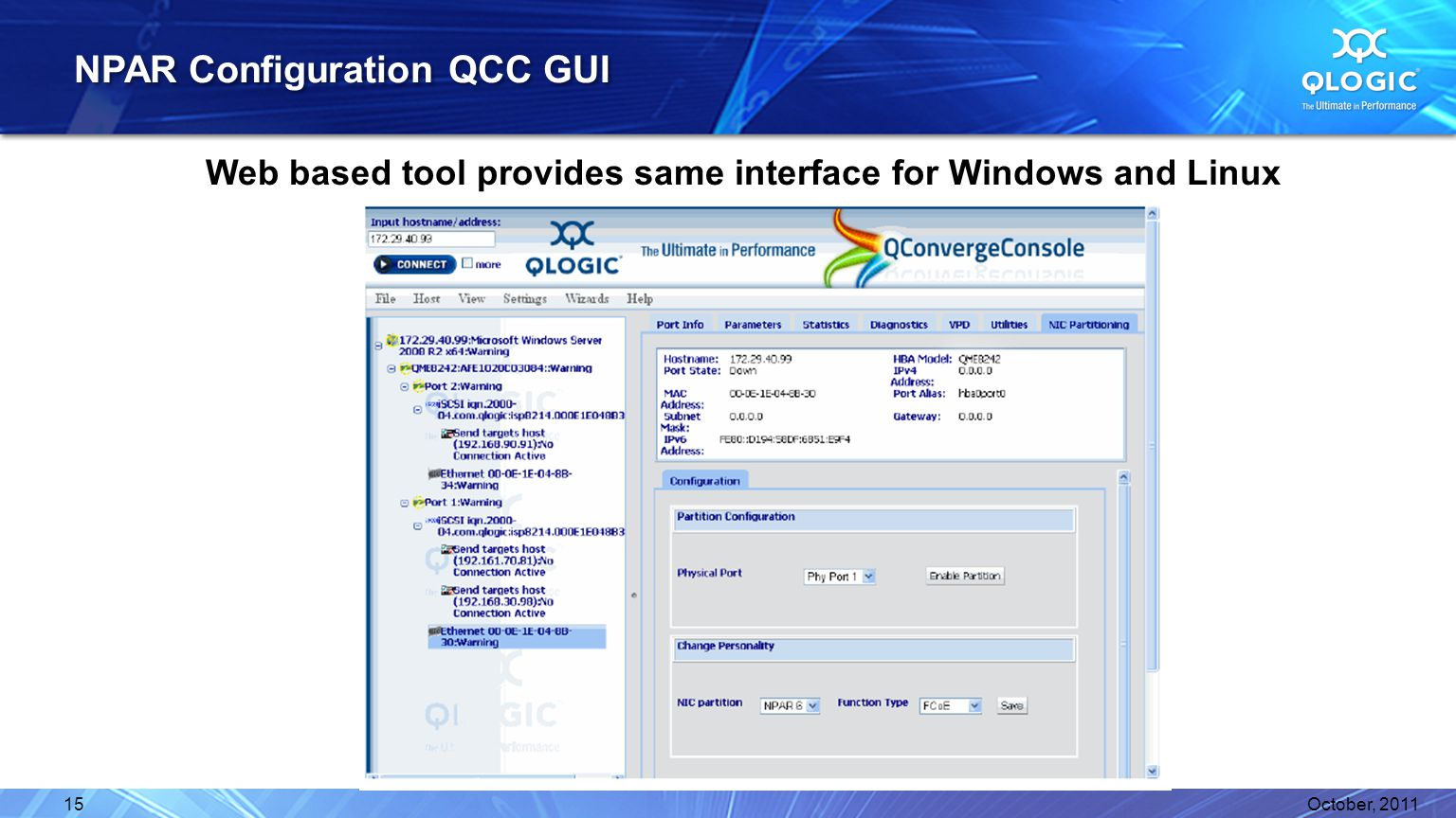NPAR Configuration QCC GUI Web based tool provides same interface for Windows and Linux October, 201115