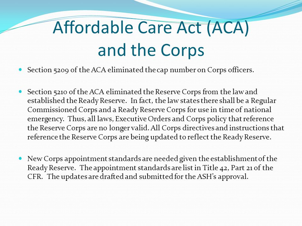 Affordable Care Act (ACA) and the Corps (con't.) The Ready Reserve is for use in times of national emergency.