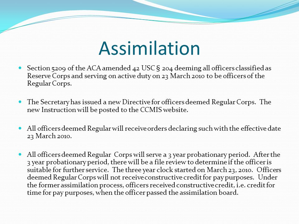 Assimilation (con't.) New Regulations are needed for the management of all Regular Corps officers.