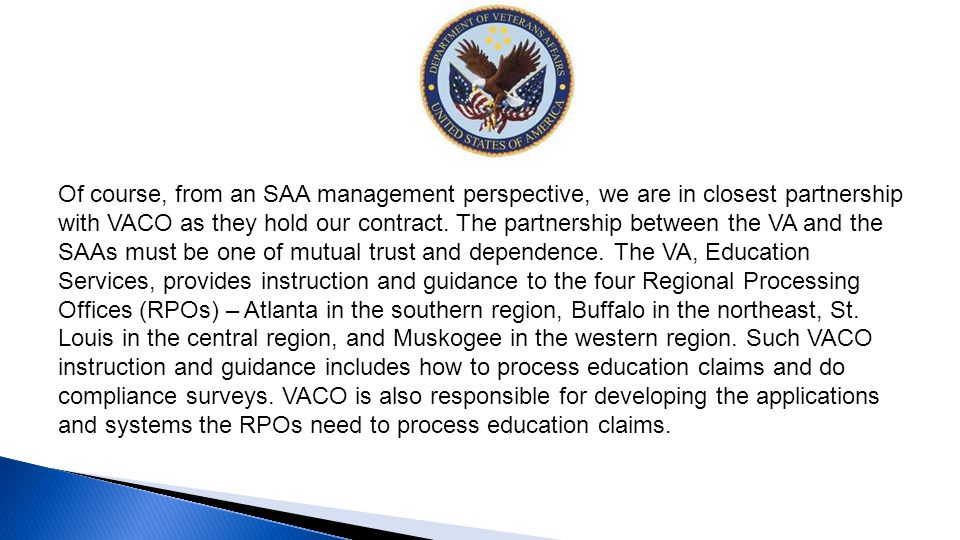 Of course, from an SAA management perspective, we are in closest partnership with VACO as they hold our contract. The partnership between the VA and t