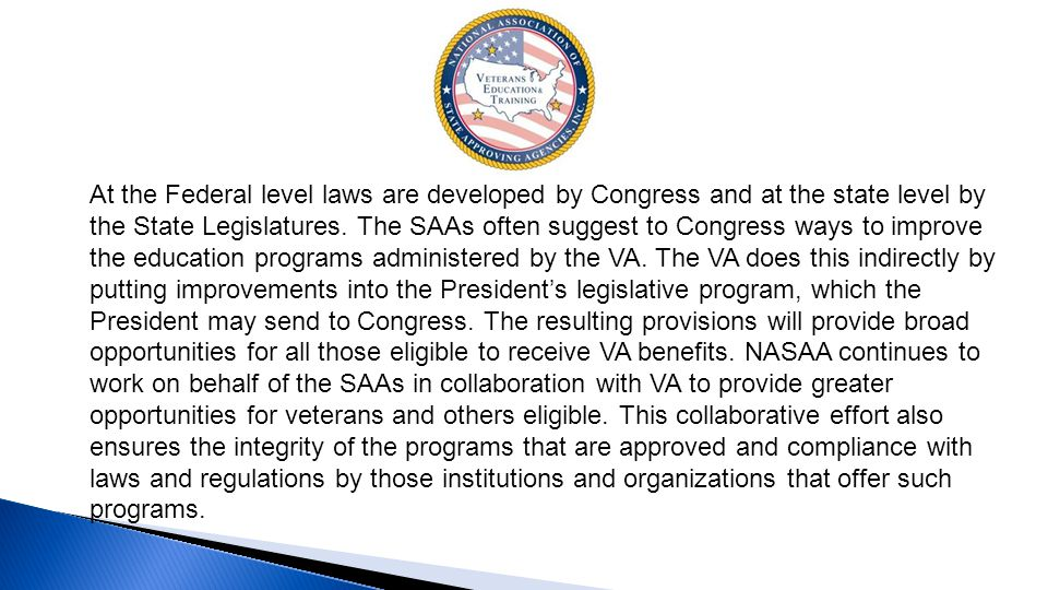At the Federal level laws are developed by Congress and at the state level by the State Legislatures.