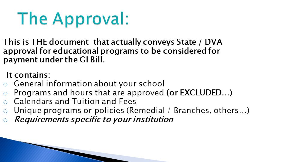 This is THE document that actually conveys State / DVA approval for educational programs to be considered for payment under the GI Bill.