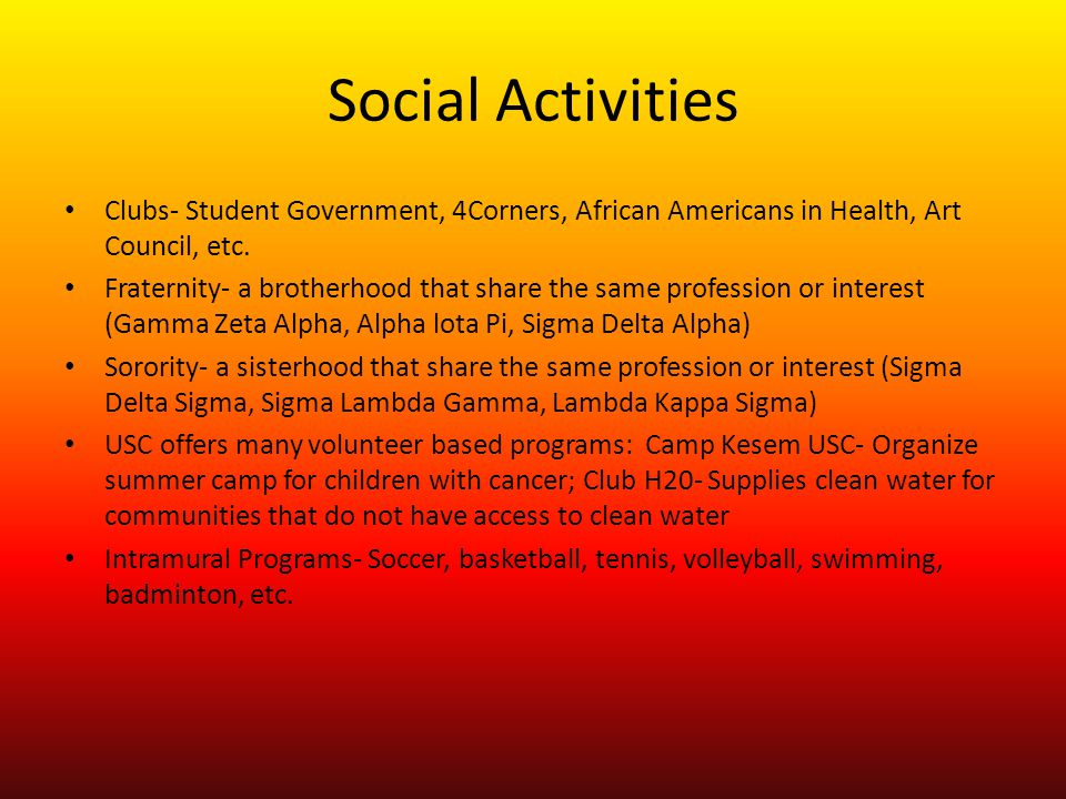 Social Activities Clubs- Student Government, 4Corners, African Americans in Health, Art Council, etc.