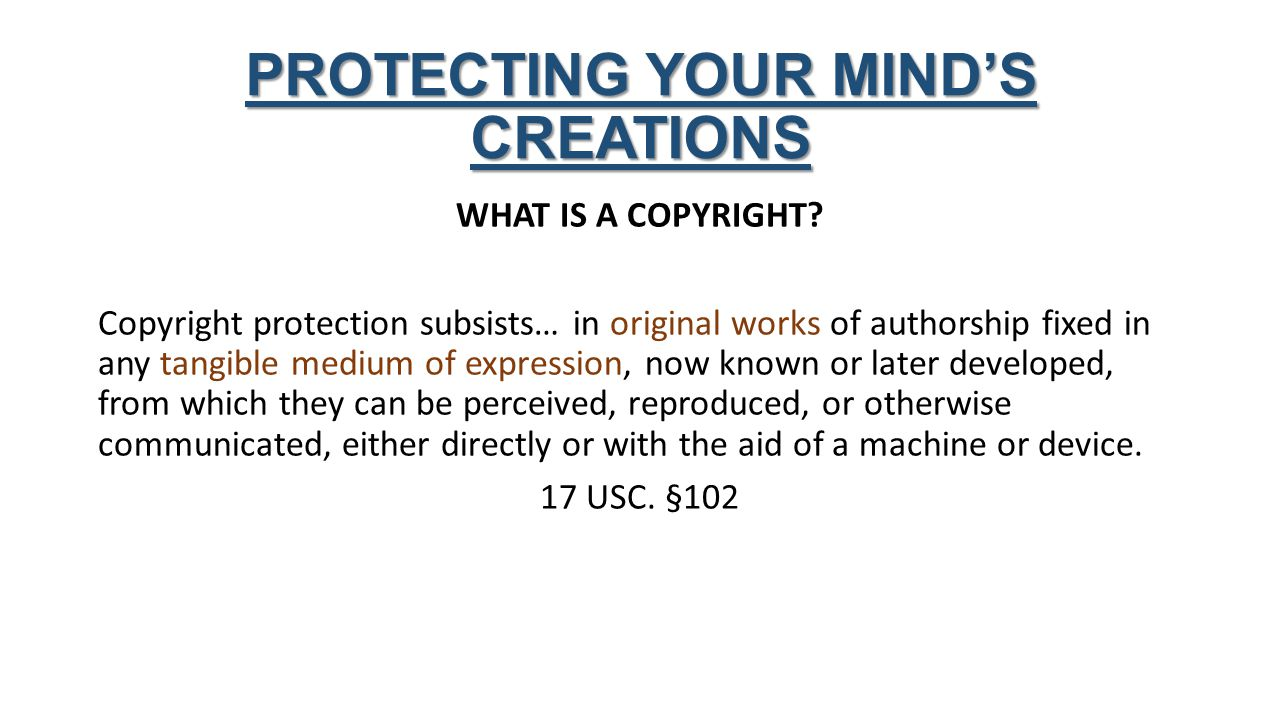 WHAT IS A COPYRIGHT.