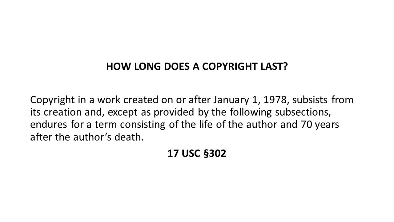 HOW LONG DOES A COPYRIGHT LAST.