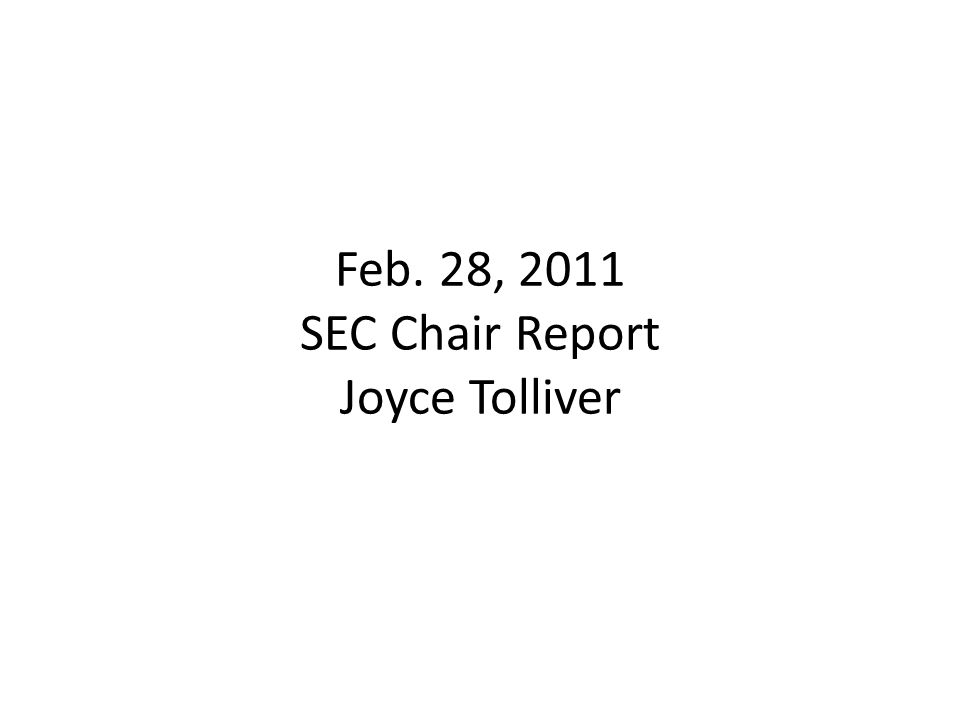 Feb. 28, 2011 SEC Chair Report Joyce Tolliver