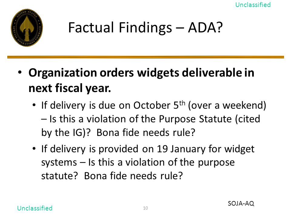 10 Factual Findings – ADA.Organization orders widgets deliverable in next fiscal year.