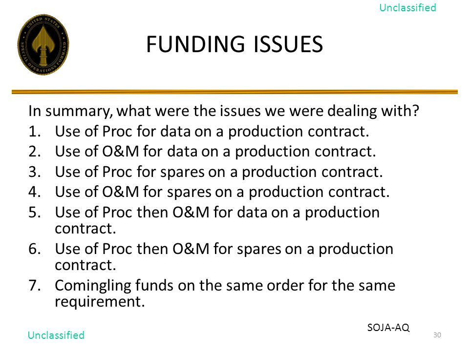 30 FUNDING ISSUES In summary, what were the issues we were dealing with.
