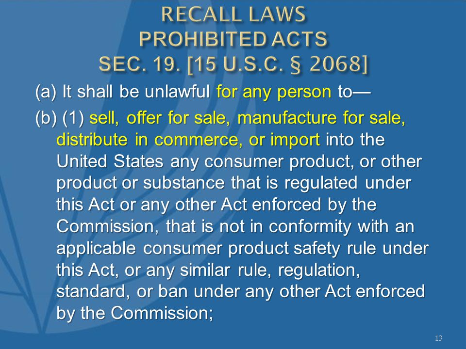 (a) It shall be unlawful for any person to— (b) (1) sell, offer for sale, manufacture for sale, distribute in commerce, or import into the United Stat