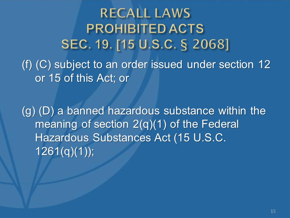 (f) (C) subject to an order issued under section 12 or 15 of this Act; or (g) (D) a banned hazardous substance within the meaning of section 2(q)(1) of the Federal Hazardous Substances Act (15 U.S.C.