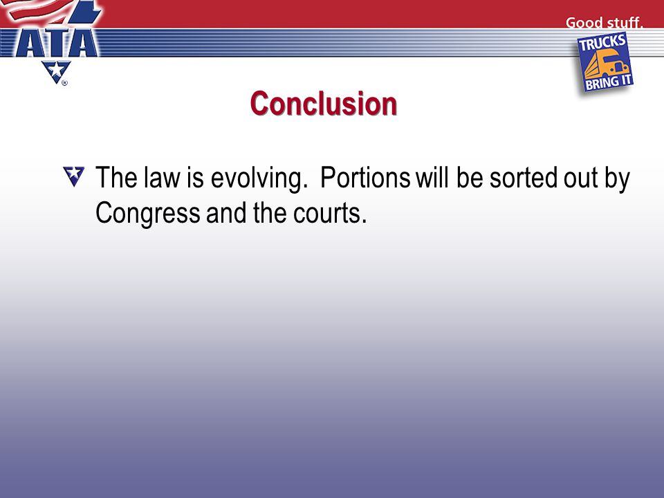 Conclusion The law is evolving. Portions will be sorted out by Congress and the courts.