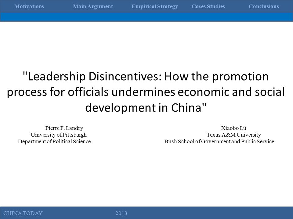 Leadership Disincentives: How the promotion process for officials undermines economic and social development in China Pierre F.