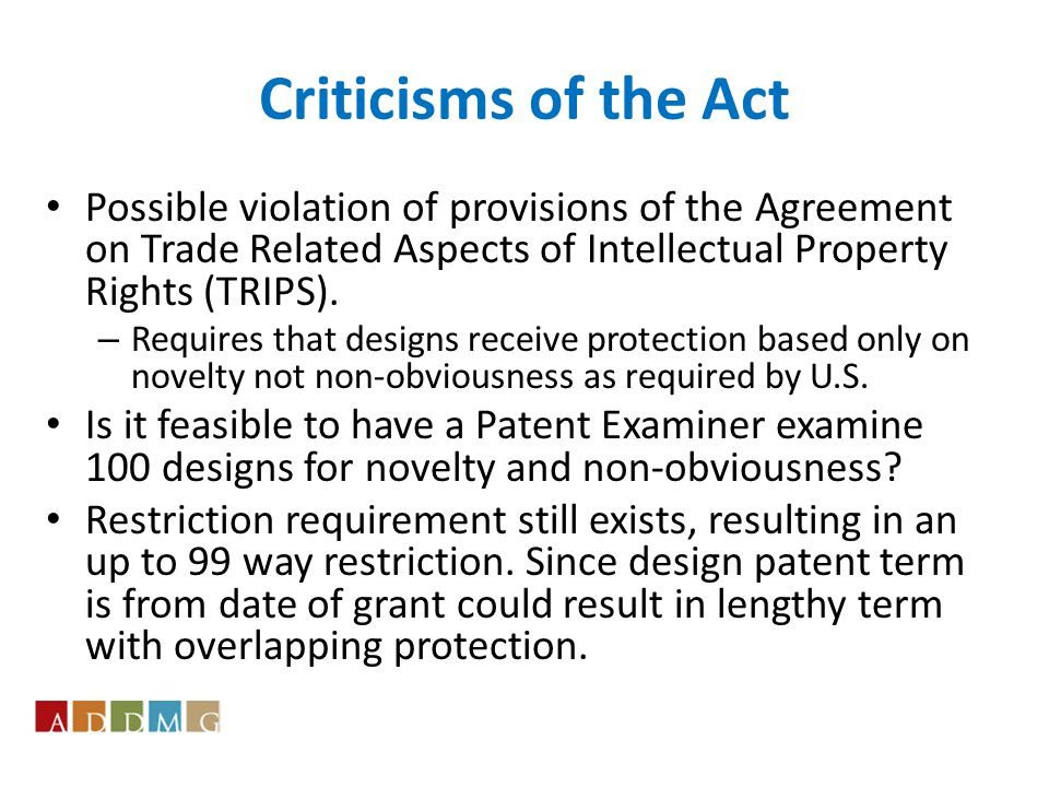 Criticisms of the Act Possible violation of provisions of the Agreement on Trade Related Aspects of Intellectual Property Rights (TRIPS).