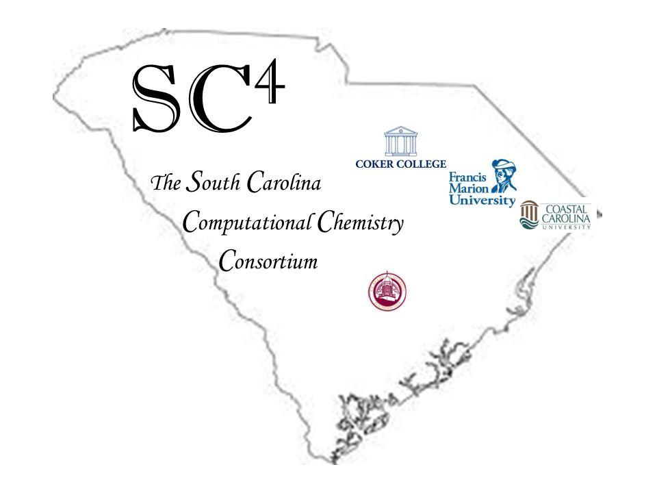 SC 4 The S outh C arolina C omputational C hemistry C onsortium