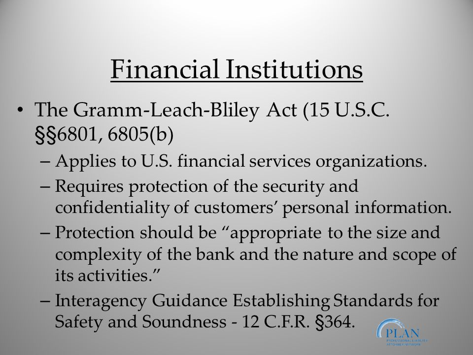 Financial Institutions The Gramm-Leach-Bliley Act (15 U.S.C.