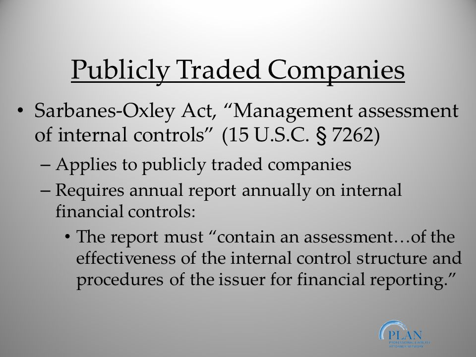 Publicly Traded Companies Sarbanes-Oxley Act, Management assessment of internal controls (15 U.S.C.