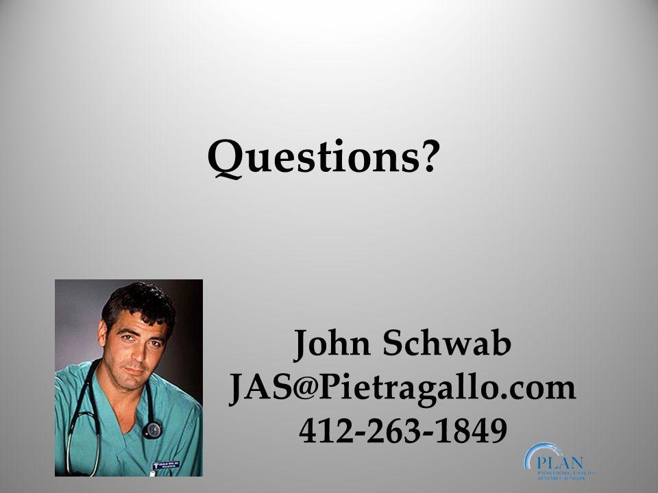 John Schwab JAS@Pietragallo.com 412-263-1849 Questions