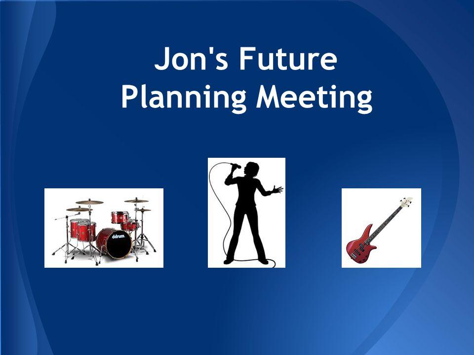 Jon s Future Planning Meeting