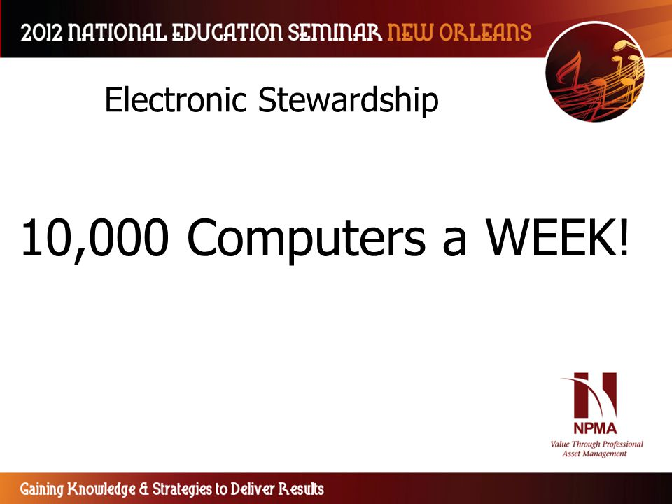 Electronic Stewardship 10,000 Computers a WEEK!