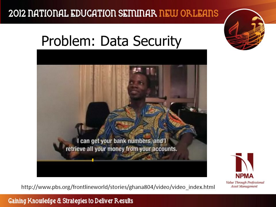 Problem: Data Security http://www.pbs.org/frontlineworld/stories/ghana804/video/video_index.html