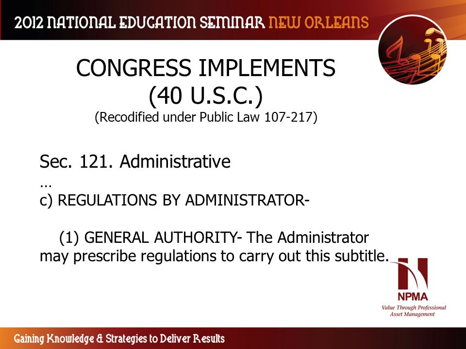 CONGRESS IMPLEMENTS (40 U.S.C.) (Recodified under Public Law 107-217) Sec. 121. Administrative … c) REGULATIONS BY ADMINISTRATOR- (1) GENERAL AUTHORIT