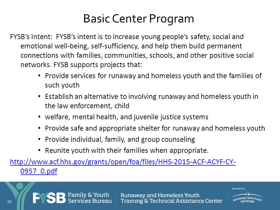 Basic Center Program FYSB's Intent: FYSB's intent is to increase young people's safety, social and emotional well-being, self-sufficiency, and help th