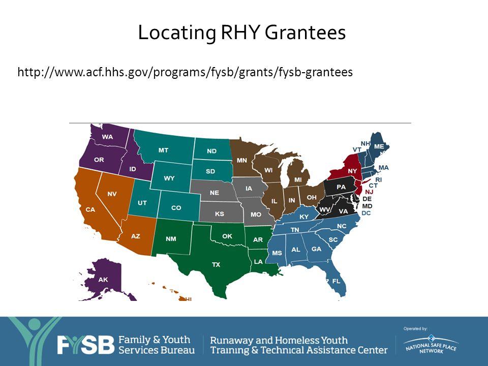 Locating RHY Grantees http://www.acf.hhs.gov/programs/fysb/grants/fysb-grantees