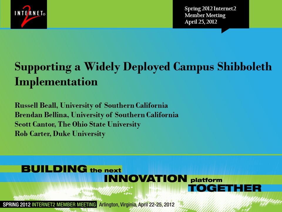 Spring 2012 Internet2 Member Meeting April 25, 2012 Russell Beall, University of Southern California Brendan Bellina, University of Southern Californi
