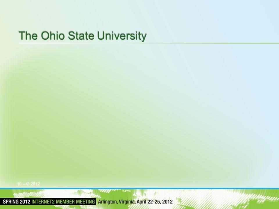 The Ohio State University 10 – © 2012
