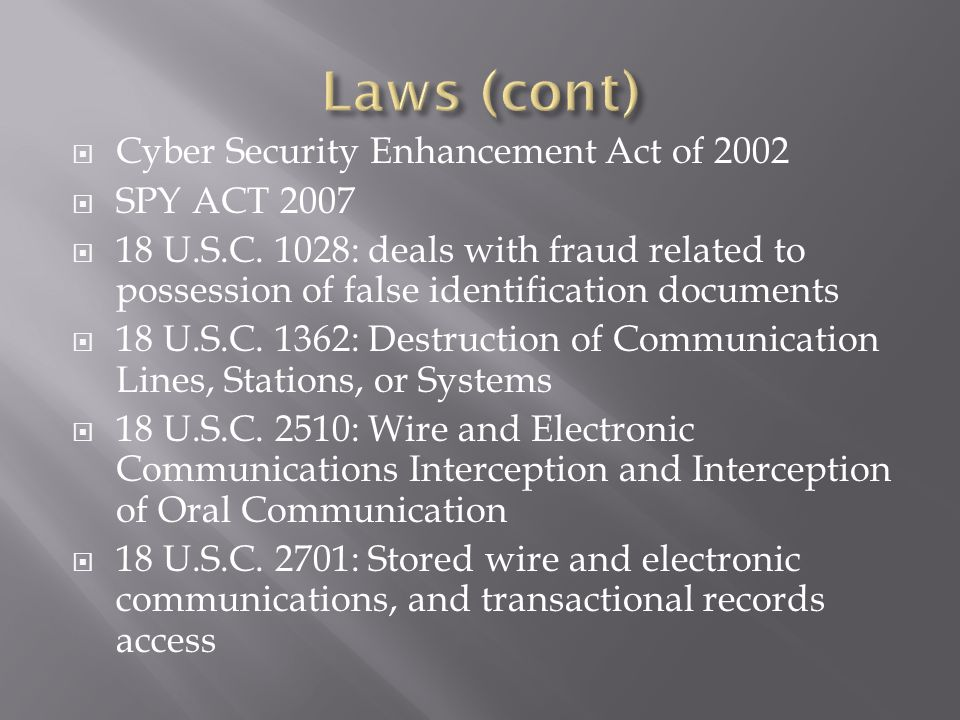  Cyber Security Enhancement Act of 2002  SPY ACT 2007  18 U.S.C.
