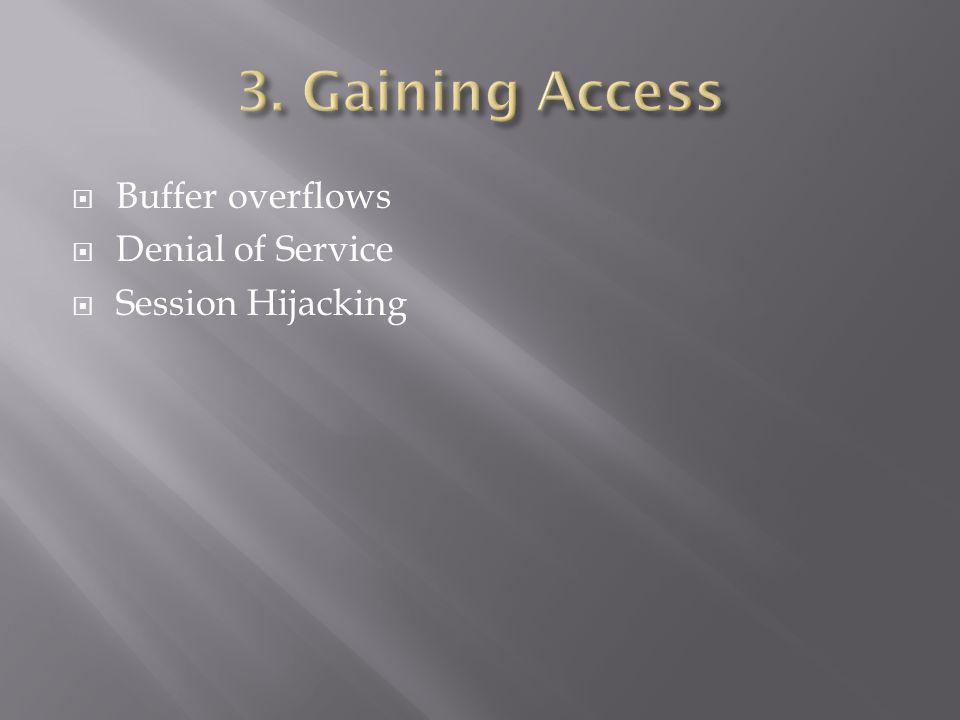  Buffer overflows  Denial of Service  Session Hijacking