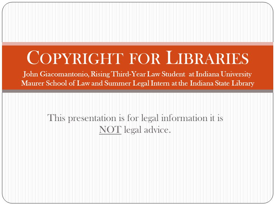 Penalties It is important to know whether a work is protected by copyright because making an unauthorized copy is copyright infringement.