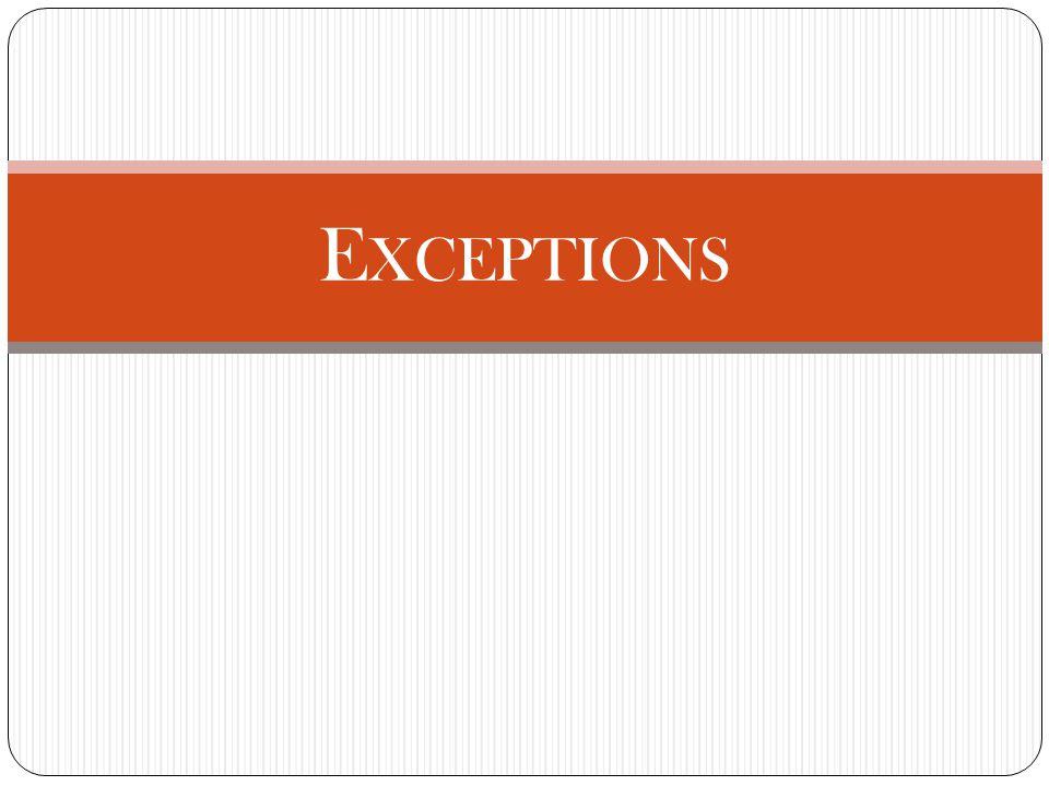 E XCEPTIONS