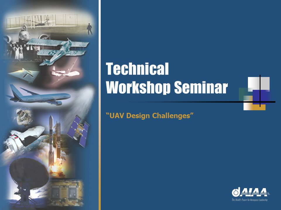 "Technical Workshop Seminar ""UAV Design Challenges"""