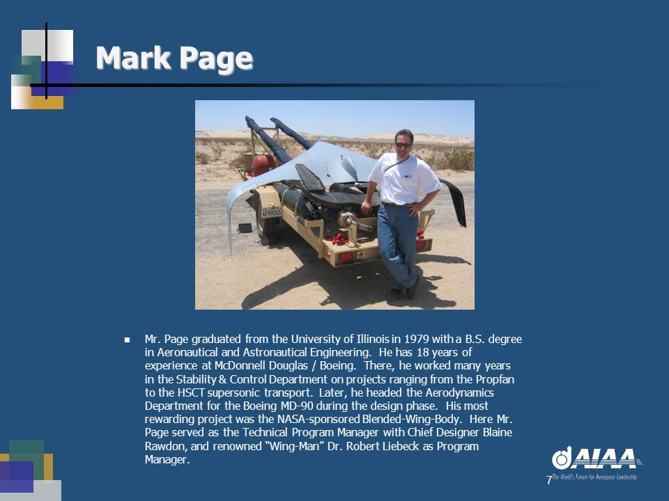 Mark Page Mr. Page graduated from the University of Illinois in 1979 with a B.S. degree in Aeronautical and Astronautical Engineering. He has 18 years