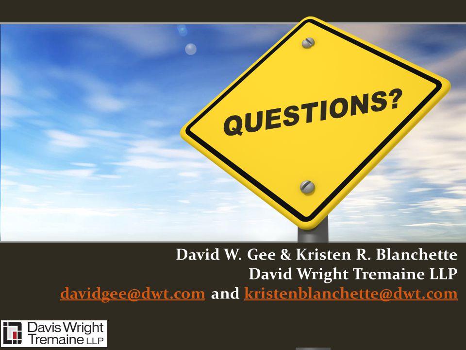 David W. Gee & Kristen R. Blanchette David Wright Tremaine LLP davidgee@dwt.com and kristenblanchette@dwt.com davidgee@dwt.comkristenblanchette@dwt.co