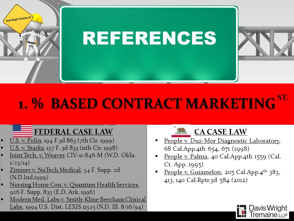 REFERENCES 1. % BASED CONTRACT MARKETING FEDERAL CASE LAW  U.S. v. Polin, 194 F.3d 863 (7th Cir. 1999)  U.S. v. Starks, 157 F. 3d 833 (11th Cir. 199