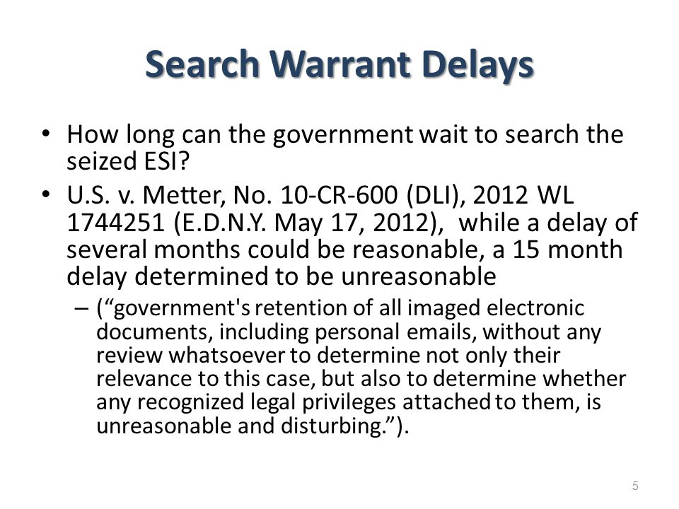 Search Warrant Delays How long can the government wait to search the seized ESI.