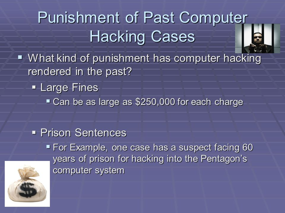 Punishment of Past Computer Hacking Cases  What kind of punishment has computer hacking rendered in the past.