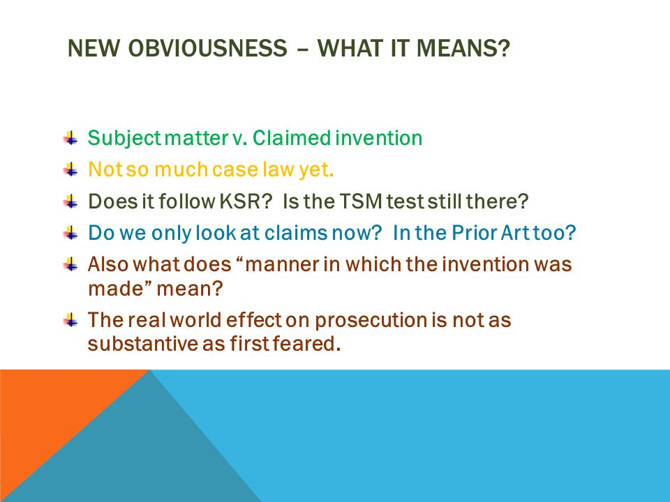 NEW OBVIOUSNESS – WHAT IT MEANS. Subject matter v.
