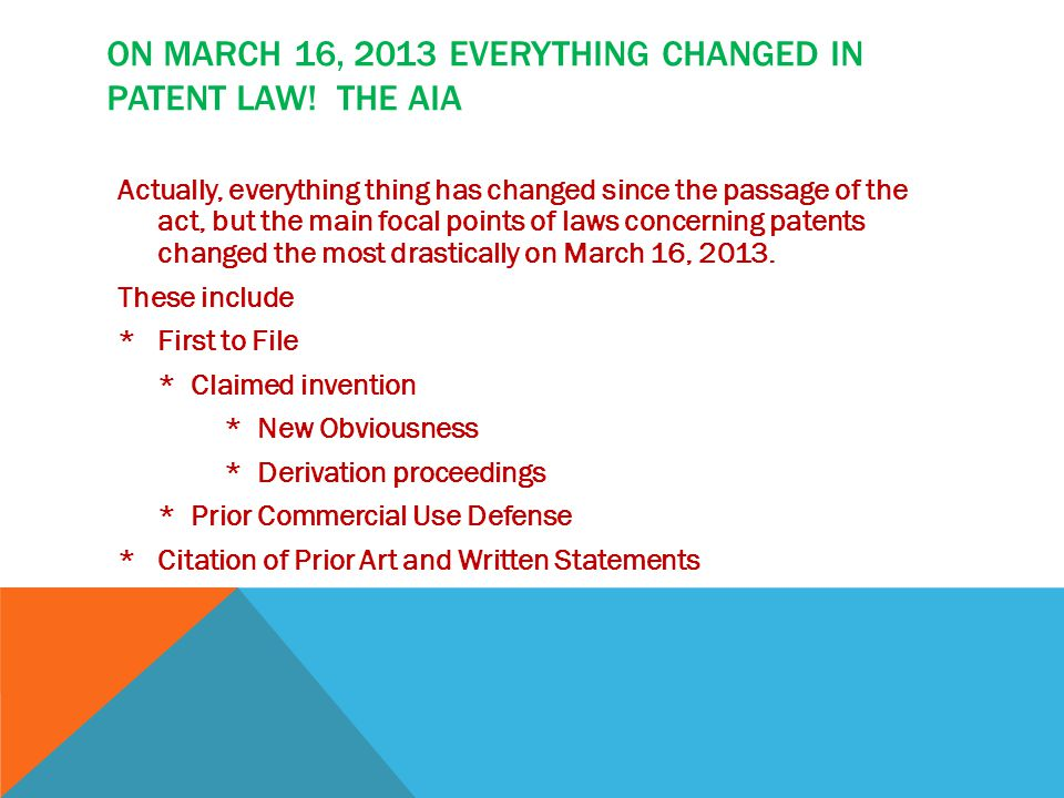 ON MARCH 16, 2013 EVERYTHING CHANGED IN PATENT LAW.