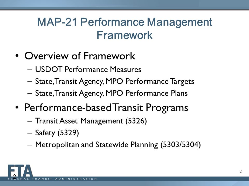 3 MAP-21 Performance Management Framework To increase accountability and transparency – Seven national goals – USDOT performance measures – State and transit agency performance targets and plans – MPO performance based planning and programming