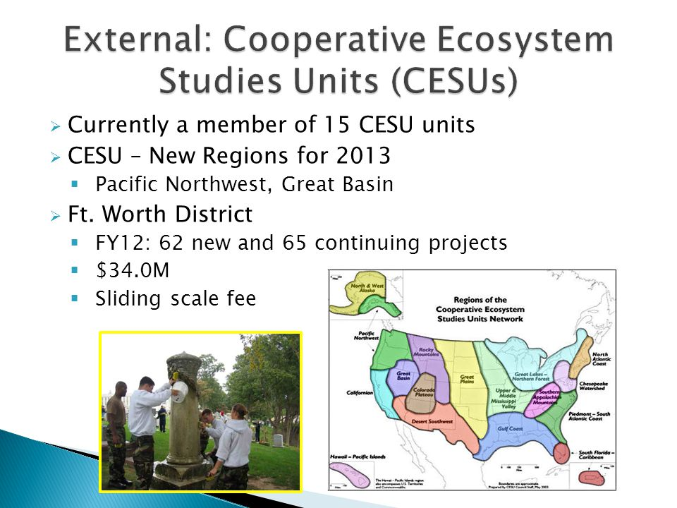  Currently a member of 15 CESU units  CESU – New Regions for 2013  Pacific Northwest, Great Basin  Ft.
