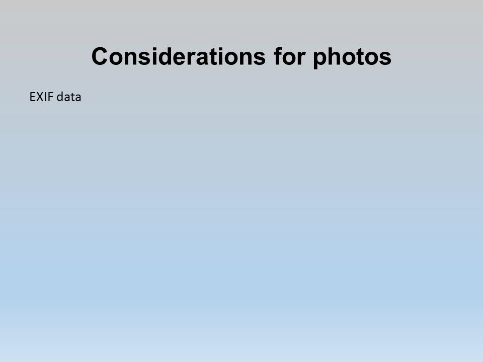 Considerations for photos EXIF data